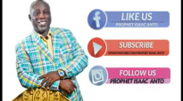 PROPHET ISAAC ANTO MINISTERING @FAITH ALIVE EPISODE57.mp4