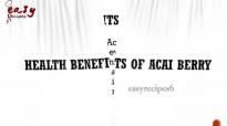Health Benefits of Acai Berry  Easy Recipes
