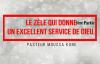 Le zèle qui donne un excellent service de DIEU. Pasteur Moussa KONE.mp4