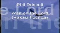 Phil Driscoll  Wait on the Lord