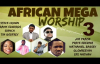 African Mega Worship (Volume 3) _ 2016 _ Gospel Inspiration.TV.mp4