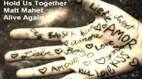 Hold Us Together (w. lyrics) - Matt Maher.flv