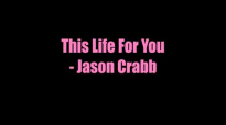 This Life For You - Jason Crabb.flv
