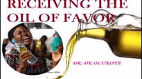RECEIVING THE OIL OF FAVOR - DR DK OLUKOYA.mp4