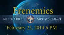 February 22, 2014  6PM Frenemies Rev. DR. HowardJohn Wesley