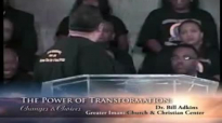 Dr. Bill Adkins _ The Power of Transformation_ Changes & Choices pt2.mp4