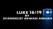 luke 16 by evangelist akwasi awuah