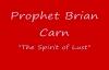 Prophet Brian Carn - THE SPIRIT OF LUST