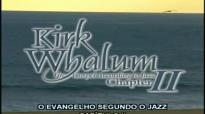 The Gospel according to Jazz - Kirk Whalum (Completo - Legendado PT).flv