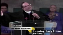 Dr. Bill Adkins _ Running_Back_Home_To_You.wmv.mp4