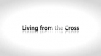 Todd White - Living from the Cross.3gp