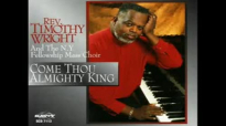 Rev. Timothy Wright - Praise the Name of Jesus.flv