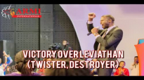 VICTORY OVER LEVIATHAN by Apostle Paul A Williams.mp4