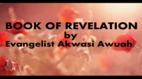 BOOK OF REVELATION by Evangelist Akwasi Awuah