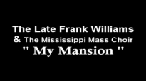 Frank Williams & The Mississippi Mass Choir (Thank You For My Mansion).flv