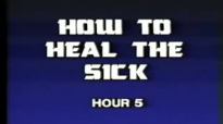 Charles and Frances Hunter 05 How To Heal The Sick