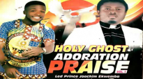 LEE PRINCE JOACHIM EKWEMBA NWA NDUR _ HOLY GHOST ADORATION PRAISE _ Latest 2019 .mp4