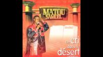Matou Samuel - Un cri dans le désert (Album complet).mp4