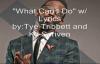 Tye Tribbett feat. KJ Scrivens -What Can I Do w_ Lyrics.flv
