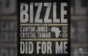 Bizzle Feat. Canton Jones & Crystal Tamar - Did For Me.flv