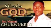 Bro. Vincent Chukwukelo - Mbada God - Nigerian Gospel Music.mp4