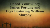 James Fortune and Fiya - I need Your Glory.flv