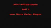 Mini - Bibelschule Teil 2 (Hans Peter Royer).flv