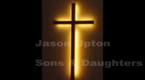 Jason Upton - Sons And Daughters.flv