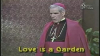 Love is a Garden (Part 1) - Archbishop Fulton Sheen.flv