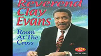 Rev.Clay Evans Room At The Cross (Original Version).flv