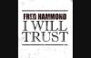 Fred Hammond  I Will Trust 1