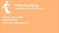 Predigt 22 11 2015 Karin Barbeln - Ehre wem Ehre gebührt.flv