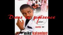 Dans ta présence - Mike Kalambay.flv