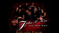 John P. Kee & New Life feat. James Fortune, Isaac Carree and Lejuene ThompsonLife and Favor