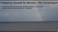 Preparing Yourself for Ministry - RW Schambach.mp4
