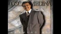 Óscar Medina - Hermano Mío (Full Album).flv