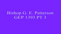 Bishop G E Patterson GEP 1393 PT 3