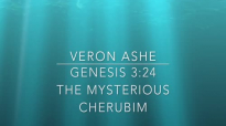 Veron Ashe- Preaches on Genesis 3_24- The Mysterious Cherubim.mp4
