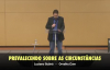 Prevalecendo Sobre As Circunstâncias - Luciano Subirá.mp4