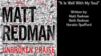 Matt Redman - It Is Well With My Soul.mp4