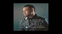 Vashawn Mitchell  God My God