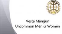 Vesta Mangun Uncommon Men and Women  FULL MESSAGE