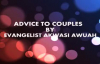 ADVICE TO COUPLES By Evangelist Akwasi Awuah