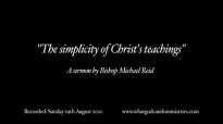 The simplicity of Christs teachings  Bishop Michael Reid