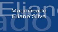 Magnificado Eliane Silva