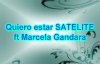 SATELITE FT MARCELA GANDARA - QUIERO ESTAR (letra).mp4