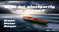 Hans Peter Royer - Was ist einzigartig an Jesus - by TheSpurenimSand.flv