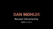 Dan Mohler Normal Christianity Part 2 of 3.mp4