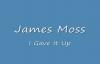 J Moss - I Gave It Up.flv