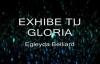 Exhibe tu Gloria en mi con letra Egleyda Belliard.mp4